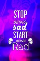 Stop Being Sad Start Being Rad: Radiologist Notebook Journal Composition Blank Lined Diary Notepad 120 Pages Paperback Purple