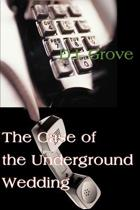 The Case of the Underground Wedding