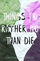 Things I'd Rather Do Than Die
