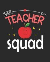 Teacher Squad: Teacher Appreciation Notebook Or Journal