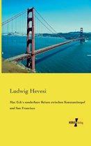Mac Ecks Sonderbare Reisen Zwischen Konstantinopel Und San Francisco