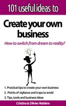 101 useful ideas to... Create your own business