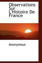 Observations Sur L'Histoire de France