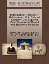 Milton Koblitz, Petitioner, V. Baltimore and Ohio Railroad Company. U.S. Supreme Court Transcript of Record with Supporting Pleadings
