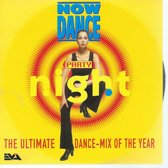 Now Dance Party Night - The Ultimate Dance-Mix Of The Year