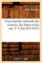Encyclop�die Nationale Des Sciences, Des Lettres Et Des Arts. T 3 (�d.1851-1853)