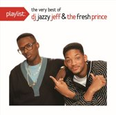 Playlist: The Very Best of DJ Jazzy Jeff & Fresh Prince