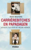 Carrièrebitches en papadagen