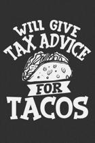Will Give Tax Advice For Tacos: Accounting gifts, accounting for women, accounting for men, spreadsheet notebook 6x9 Journal Gift Notebook with 125 Li