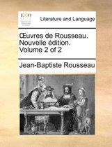 Uvres de Rousseau. Nouvelle Dition. Volume 2 of 2