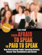From Afraid to Speak to Paid to Speak