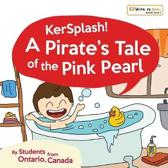 Kerplash! a Pirate?s Tale of the Pink Pearl