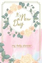 It's a New Day, My Daily Planner: A Daily Journal to Help You Track Your Habits, that will help you to progress Lifestyle Goal Planner