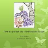 Pika the Phluph and the Gribblebid Tough