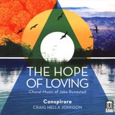 Hope of Loving: Choral Music of Jake Runestad