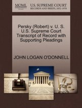 Persky (Robert) V. U. S. U.S. Supreme Court Transcript of Record with Supporting Pleadings