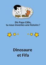 Papa Câlin - 034 - Dinosaure et Fifa