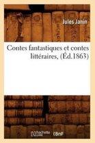 Contes Fantastiques Et Contes Litt�raires, (�d.1863)