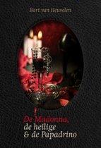 De Madonna, de heilige en de Papadrino