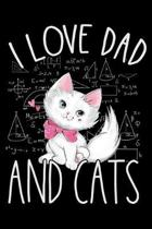 I Love Dad and Cats: Cat lovers Prayer Journal, My daily prayer journal, Keeping a prayer journal with 100 pages, Awesome Prayer journal fo