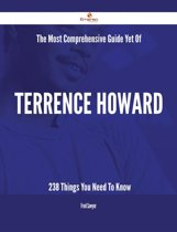 The Most Comprehensive Guide Yet Of Terrence Howard - 238 Things You Need To Know