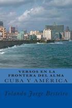 Cuba Y Am rica. Versos En La Frontera del Alma.