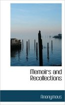 Memoirs and Recollections