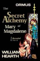 ORMUS - The Secret Alchemy of Mary Magdalene Revealed [A]