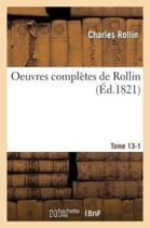 Oeuvres Compl tes de Rollin. T. 13, 1