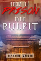 FROM THE PRISON TO THE PULPIT