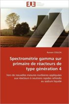 Spectrom�trie Gamma Sur Primaire de R�acteurs de Type G�n�ration 4