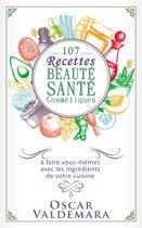 Beauté Santé : 107 Recettes faciles de produits cosmétiques bio à faire vous-mêmes avec les ingrédients de votre cuisine !