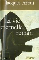 La Vie éternelle, roman