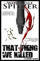 That Thing We Killed