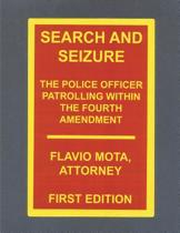 Search and Seizure, the Police Officer Patrolling Within the Fourth Amendment