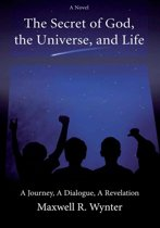 The Secret of God, the Universe, and Life