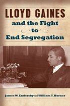 Lloyd Gaines and the Fight to End Segregation