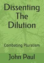 Dissenting the Dilution
