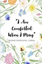 I Am Comforted When I Pray Women's Inspirational Journal