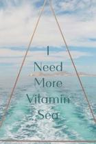 I Need More Vitamin Sea: 150 Lined & Dated Pages, 6x9 Inches, Inspirational Ocean, Diary & Notebook for Writing, Brainstorming, Self-Help & Mor