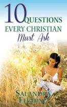10 Questions Every Christian Must Ask