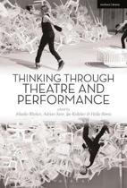 Thinking Through Theatre and Performance