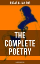 The Complete Poetry of Edgar Allan Poe (Illustrated Edition)