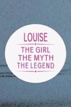 Louise the Girl the Myth the Legend