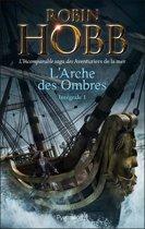 L'Arche des Ombres - L'Intégrale 1 (Tomes 1 à 3) - L'incomparable saga des Aventuriers de la mer