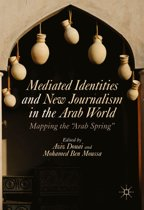 Mediated Identities and New Journalism in the Arab World