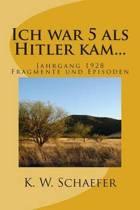 Ich War 5 ALS Hitler Kam...