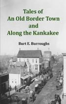 Tales of an Old Border Town and Along the Kankakee