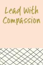 Lead with Compassion