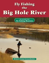 Fly Fishing the Big Hole River
